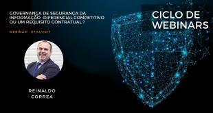 Ciclo de Webinars: Governança de Segurança da Informação – diferencial competitivo ou um requisito contratual?