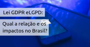 Lei GDPR e LGPD