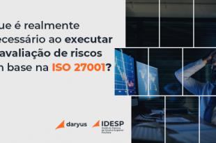 O que é realmente necessário ao executar uma avaliação de riscos com base na ISO 27001?