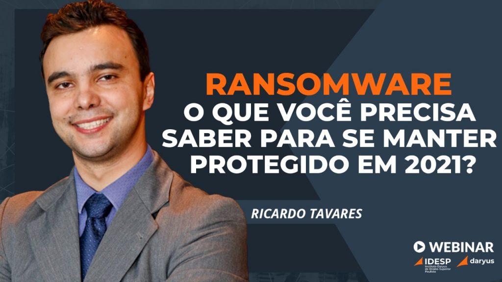 Webinar Ransomware: o que você precisa saber parse manter protegido em 2021